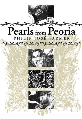 Pearls from Peoria Philip José Farmer