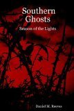 Southern Ghosts: Season Of The Lights Daniel , M. Reeves
