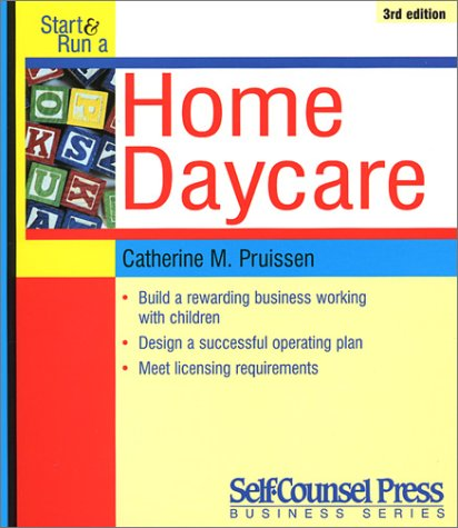 Start & Run a Home Day Care  by  Catherine M. Pruissen