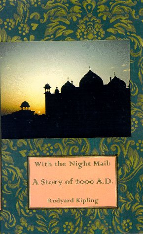 With The Night Mail: A Story Of 2000 Ad Rudyard Kipling
