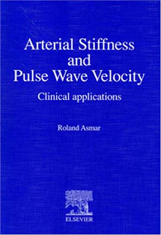 Arterial Stiffness And Pulse Wave Velocity. Clinical Applications R. Asmar
