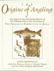 The Origins of Angling John  McDonald