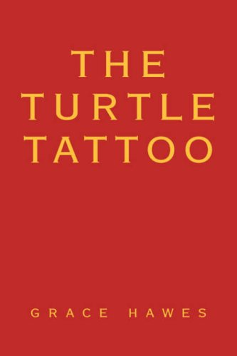 The Turtle Tattoo  by  GRACE HAWES