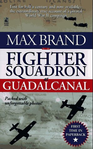 Fighter Squadron at Guadalcanal  by  Max Brand