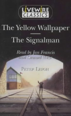 Livewire Classics: The Yellow Wallpaper / The Signalman Various