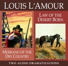 Merrano of the Dry Country / Law of the Desert Born  by  Louis LAmour