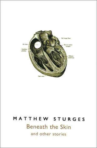 Beneath the Skin: And Other Stories  by  Matthew Sturges