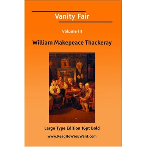 an analysis of the novel vanity fair by william makepeace Vanity fair by william makepeace thackeray about the book: vanity fair is an english novel by william makepeace thackeray which follows the lives of becky sharp and emmy sedley amid their friends .