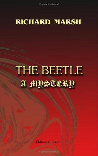 The Beetle. A Mystery Richard Marsh