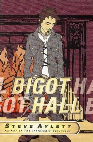 Bigot Hall  by  Steve Aylett