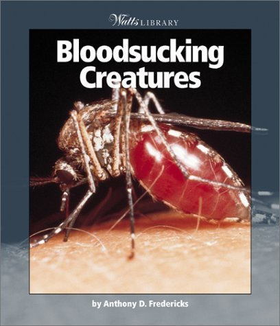 Bloodsucking Creatures (Watts Library Anthony D. Fredericks
