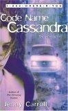 Code Name Cassandra (1-800-Where-R-You, #2)  by  Jenny Carroll