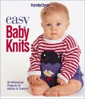 Family Circle Easy Baby Knits: 50 Whimsical Projects for Babies & Toddlers Trisha Malcolm
