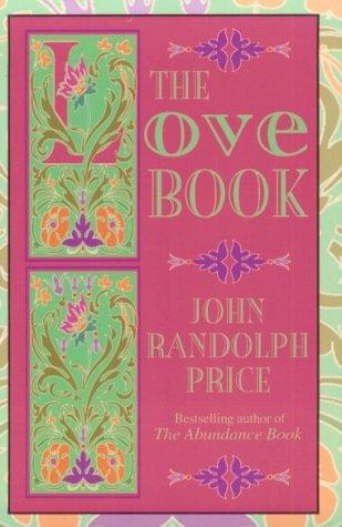 The Love Book John Randolph Price