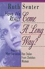 Have We Really Come a Long Way? Ruth Senter