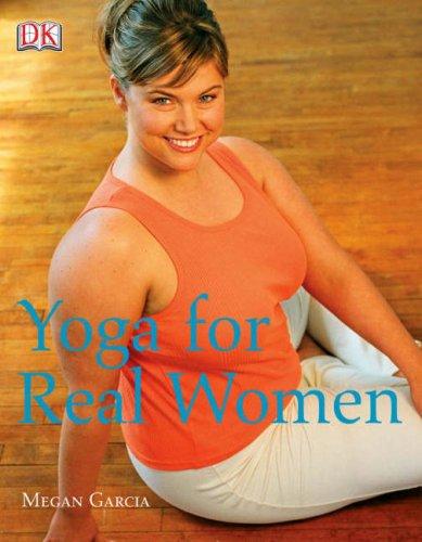 Yoga For Real Women Megan Garcia