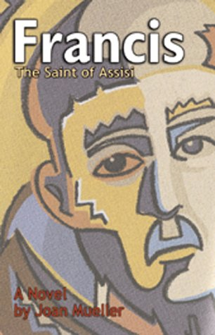 Francis: The Saint of Assisi  by  Joan Mueller