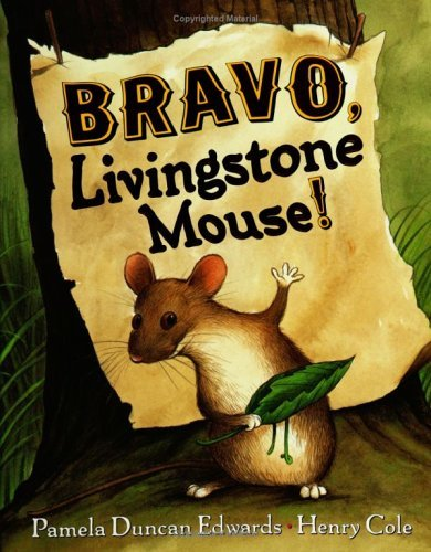 Bravo, Livingstone Mouse!  by  Pamela Duncan Edwards
