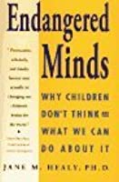 Endangered Minds: Why Our Children Don't Think-And What We Can Do about It