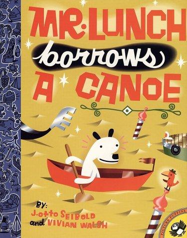 Mr. Lunch Borrows a Canoe  by  J. Otto Seibold