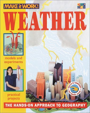 Weather (Make it Work! Geography) (Make It Work! Geography Series) Andrew Haslam