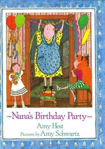 Nanas Birthday Party Amy Hest