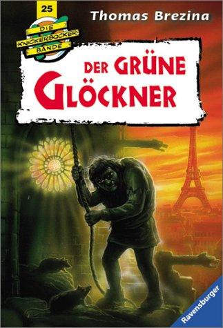 Der grüne Glöckner (Die Knickerbocker-Bande, #25)  by  Thomas Brezina