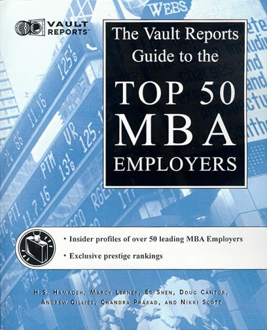Top 50 MBA Employers: The Vault.com Guide to the Top 50 MBA Employers H.S. Hamadeh