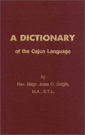Dictionary of the Cajun Language Jules O. Daigle