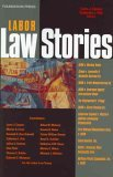 Labor Law Stories  by  Catherine L. Fisk