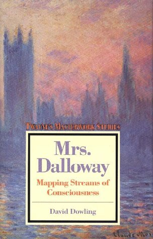 Mrs. Dalloway: Mapping Streams of Consciousness (Masterwork Studies Series)  by  David Dowling