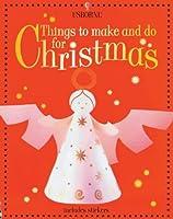 Things to Do and Make for Christmas Fiona Watt