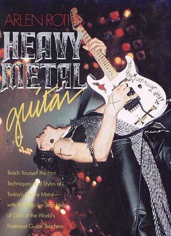 Arlen Roths Heavy Metal Guitar  by  Arlen Roth