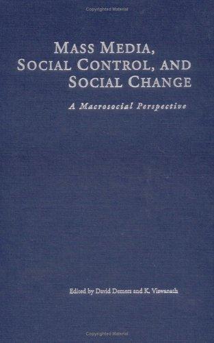 Mass Media, Social Control, and Social Change: A Macrosocial Perspective K. Viswanath