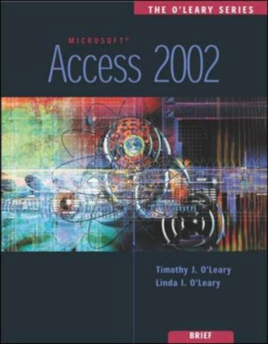 The OLeary Series: Access 2002- Brief  by  Timothy J. OLeary