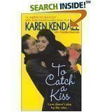 To Catch A Kiss Karen Kendall
