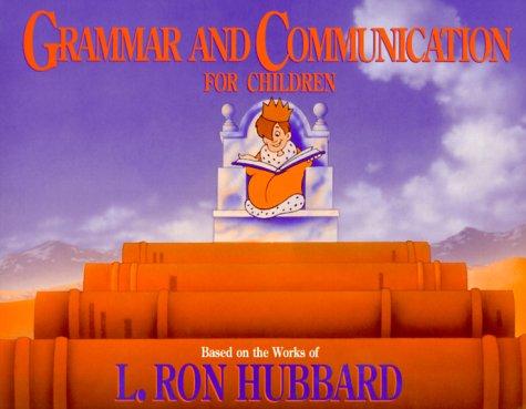 Grammar and Communication for Children L. Ron Hubbard