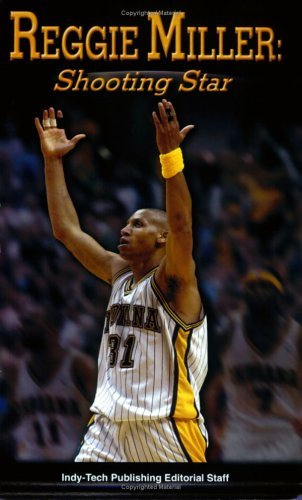 Reggie Miller: Shooting Star  by  Indy-Tech Publishing