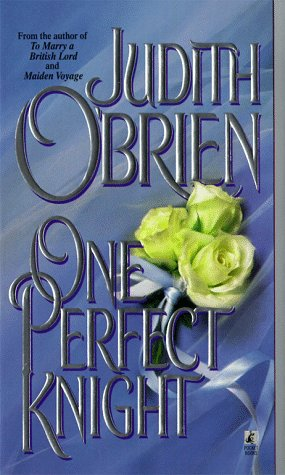 One Perfect Knight  by  Judith OBrien