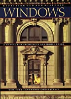 Repairing Old and Historic Windows: A Manual for Architects and Homeowners  by  New York Landmarks Conservancy