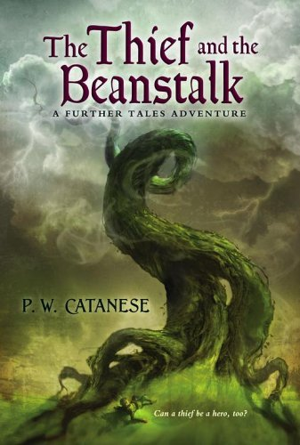 The Thief and the Beanstalk (Further Tales Adventures, #1)  by  P.W. Catanese