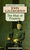 Forsyte Saga Volume 1: The Man of Property  by  John Galsworthy
