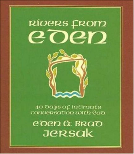 Rivers from Eden: 40 Days of Intimate Conversation with God Bradley Jersak