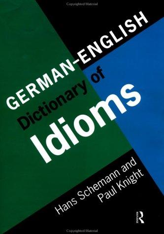 English/German Dictionary of Idioms: Supplement to the German/English Dictionary of Idioms  by  Hans Schemann