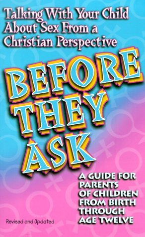 Before They Ask Talking With Your Child About Sex  by  Vance Isner