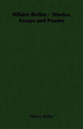 Hilaire Belloc - Stories, Essays and Poems Hilaire, Belloc