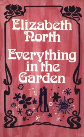 Everything In The Garden  by  Elizabeth North