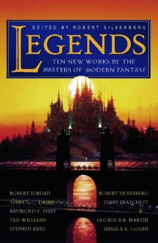 Legends: Eleven New Works  by  the Masters of Modern Fantasy by Robert Silverberg