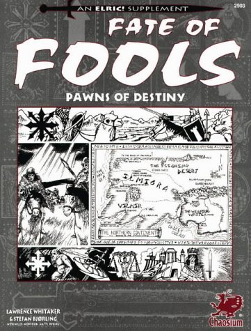 Fate of Fools: Two Tests of Wits and Wiles in the Young Kingdoms  by  Lawrence Whitaker