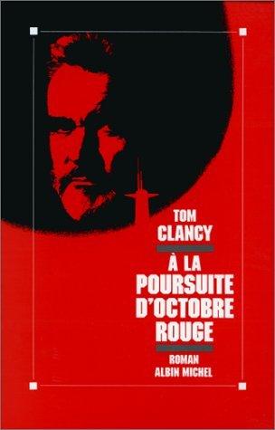A La Poursuite Doctobre Rouge (Jack Ryan, #3) Tom Clancy